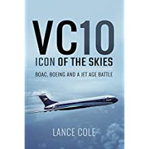 VC10: Icon of the Skies: BOAC, Boeing and a Jet Age Battle (English Edition)