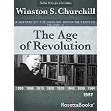 The Age of Revolution, 1957 (A History of the English-Speaking Peoples Book 3) (English Edition)