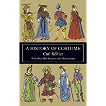 A History of Costume (Dover Fashion and Costumes) (English Edition)