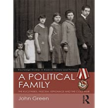 A Political Family: The Kuczynskis, Fascism, Espionage and The Cold War (Routledge Studies in Radical History and Politics) (English Edition)