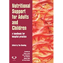 Nutritional Support for Adults and Children: A Handbook for Hospital Practice (English Edition)