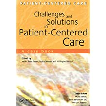 Challenges and Solutions in Patient-Centered Care: A Case Book (Patient-centered Care Series) (English Edition)