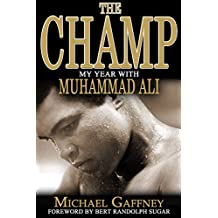 The Champ: My Year with Muhammad Ali (English Edition)