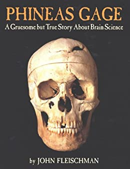 """""""Phineas Gage: A Gruesome but True Story About Brain Science (English Edition)"""",作者:[John Fleischman]"""
