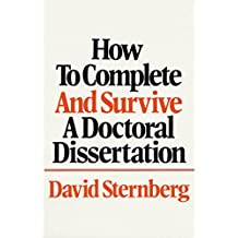 How to Complete and Survive a Doctoral Dissertation (English Edition)