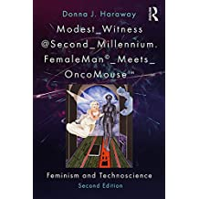 Modest_Witness@Second_Millennium. FemaleMan_Meets_OncoMouse: Feminism and Technoscience (English Edition)