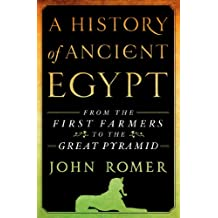 A History of Ancient Egypt: From the First Farmers to the Great Pyramid (English Edition)