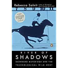 River of Shadows: Eadweard Muybridge and the Technological Wild West (English Edition)