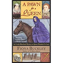 A Pawn for a Queen: An Ursula Blanchard Mystery at Queen Elizabeth I's (English Edition)