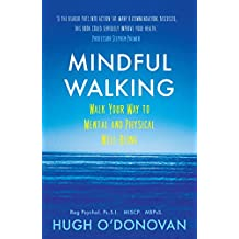 Mindful Walking: Walk Your Way to Mental and Physical Well-Being (English Edition)