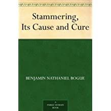 Stammering, Its Cause and Cure (免费公版书) (English Edition)