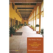 The Perfect House: A Journey with Renaissance Master Andrea Palladio (English Edition)