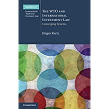 The WTO and International Investment Law: Converging Systems (Cambridge International Trade and Economic Law Book 20) (English Edition)