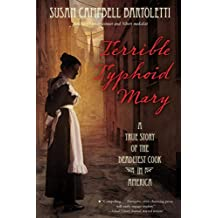 Terrible Typhoid Mary: A True Story of the Deadliest Cook in America (English Edition)