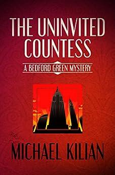 """The Uninvited Countess (The Bedford Green Mysteries Book 2) (English Edition)"",作者:[Kilian, Michael]"