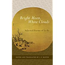 Bright Moon, White Clouds: Selected Poems of Li Po (Shambhala Library) (English Edition)