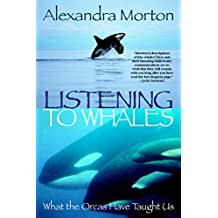 Listening to Whales: What the Orcas Have Taught Us (English Edition)