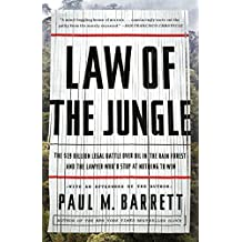 Law of the Jungle: The $19 Billion Legal Battle Over Oil in the Rain Forest and the Lawyer Who'd Stop at Nothing to Win (English Edition)