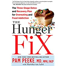 The Hunger Fix: The Three-Stage Detox and Recovery Plan for Overeating and Food Addiction (English Edition)