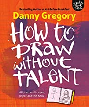 How to Draw Without Talent (English Edition)