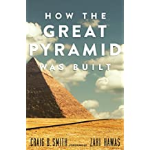 How the Great Pyramid Was Built (English Edition)