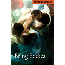 Being Bodies (Conjunctions Book 69) (English Edition)