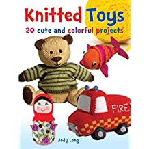Knitted Toys: 20 Cute and Colorful Projects (Dover Knitting, Crochet, Tatting, Lace) (English Edition)