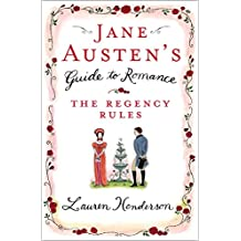 Jane Austen's Guide to Romance: The Regency Rules (English Edition)