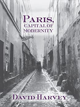 """Paris, Capital of Modernity (English Edition)"",作者:[Harvey, David]"