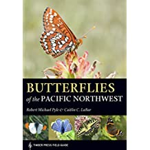 Butterflies of the Pacific Northwest (A Timber Press Field Guide) (English Edition)
