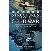 Underground Structures of the Cold War: The World Below (English Edition)