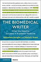 The Biomedical Writer: What You Need to Succeed in Academic Medicine (English Edition)