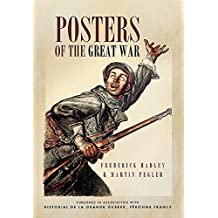 Posters of The Great War: Published in Association with Historical le Grande Guerre, Peronne, France (English Edition)