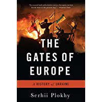 The Gates of Europe: A History of Ukraine (English Edition)