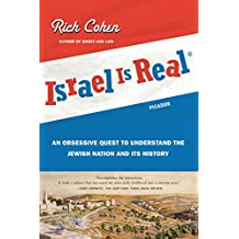 Israel Is Real: An Obsessive Quest to Understand the Jewish Nation and Its History (English Edition)