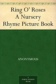Ring O' Roses A Nursery Rhyme Picture Book (English Edition)