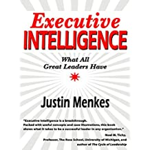 Executive Intelligence: What All Great Leaders Have (English Edition)