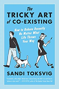 """The Tricky Art of Co-Existing: How to Behave Decently No Matter What Life Throws Your Way (English Edition)"",作者:[Toksvig, Sandi]"
