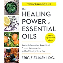 The Healing Power of Essential Oils: Soothe Inflammation, Boost Mood, Prevent Autoimmunity, and Feel Great in Every Way (English Edition)