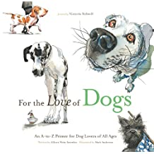For the Love of Dogs: An A-to-Z Primer for Dog Lovers of All Ages (For the Love of...) (English Edition)