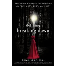 Defining Breaking Dawn: Vocabulary Workbook for Unlocking the SAT, ACT, GED, and SSAT (English Edition)