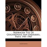 Bijdragen Tot de Geschiedenis Van Overijssel, Parts 1901-1907