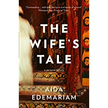The Wife's Tale: A Personal History: Winner of the RSL Ondaatje Prize 2019 (English Edition)