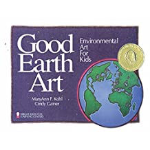 Good Earth Art: Environmental Art for Kids (Bright Ideas for Learning Book 3) (English Edition)