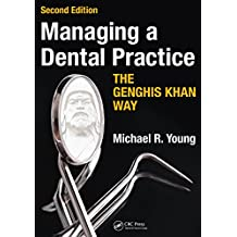 Managing a Dental Practice the Genghis Khan Way (English Edition)