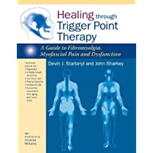 Healing through Trigger Point Therapy: A Guide to Fibromyalgia, Myofascial Pain and Dysfunction (English Edition)