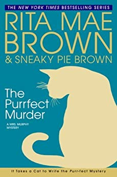 """The Purrfect Murder: A Mrs. Murphy Mystery (English Edition)"",作者:[Brown, Rita Mae]"