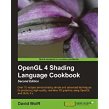 OpenGL 4 Shading Language Cookbook - Second Edition (English Edition)