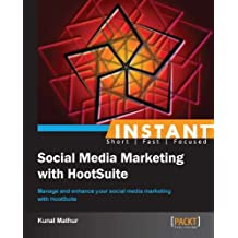 Instant Social Media Marketing with HootSuite (English Edition)