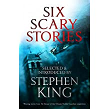 Six Scary Stories: Selected and Introduced by Stephen King (English Edition)